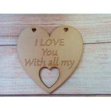 Laser Cut Heart I Love You